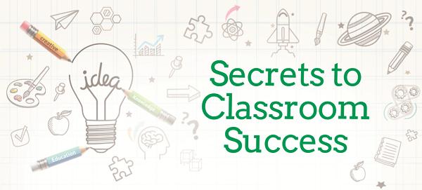 Secrets to Classroom Success